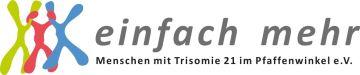 www.einfachmehr.org Menschen mit Trisomie 21 (Down Syndrom) im Pfaffenwinkel (Weilheim in Oberbayern Schongau) e.V. Logo